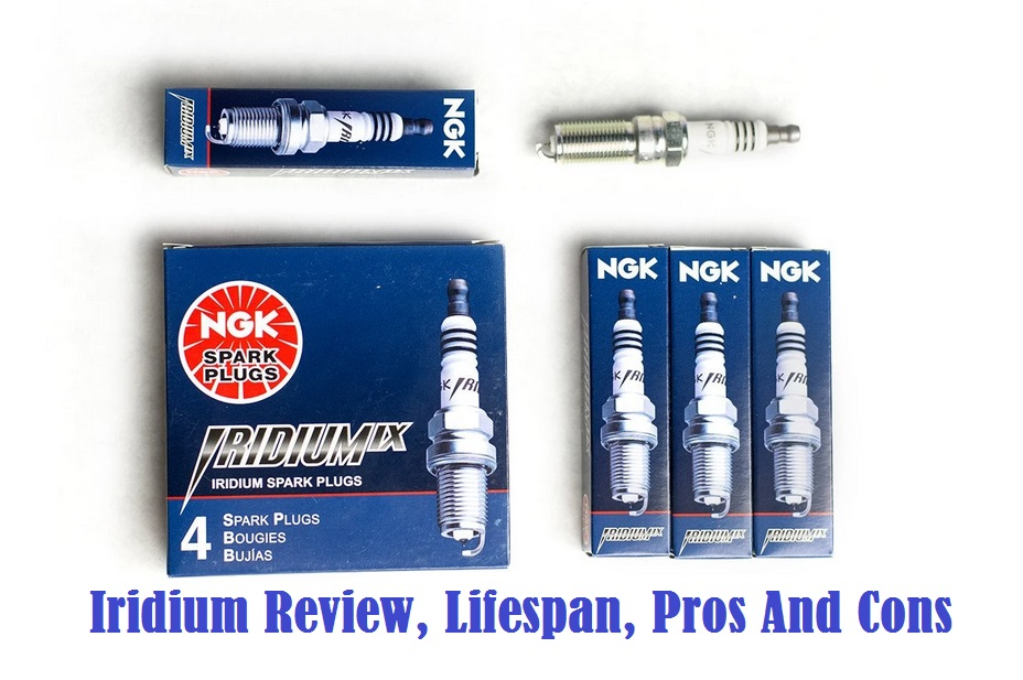 Iridium Spark Plugs Review Lifespan Pros and Cons