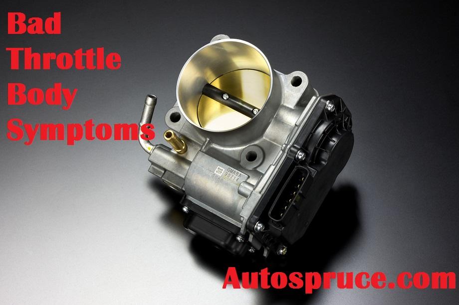 Bad Throttle Body Symptoms Repair Cost