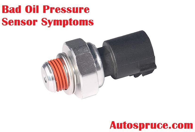 Bad oil pressure sensor symptoms